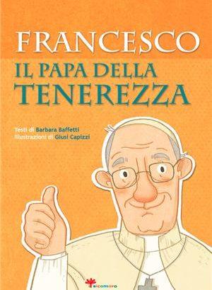 Francesco il Papa della Tenerezza