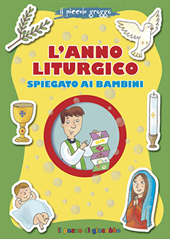 Calendario Liturgico Per Bambini.L Anno Liturgico Spiegato Ai Bambini Casa Della Tenerezza